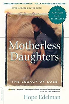 Motherless Daughters: The Legacy of Loss, 20th Anniversary Edition by [Edelman, Hope]