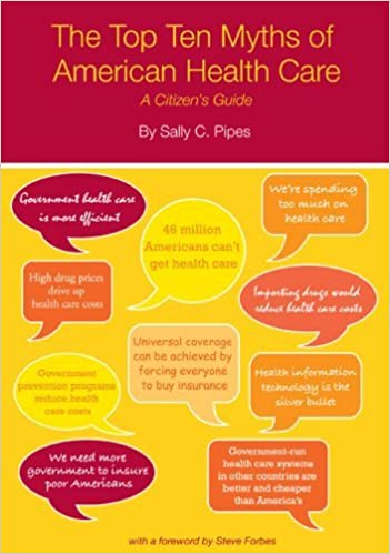 The Top Ten Myths of American Health Care: A Citizen's Guide by Sally C. Pipes (2008-10-01)