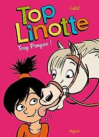 Top Linotte, Tome 2 : Trop pimpon ! par Judith Peignen