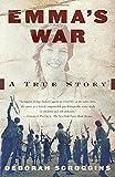 : Emma's War: A True Story