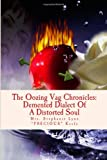 The Oozing Vag Chronicles: Demented Dialect of a Distorted Soul, Stephanie Keefe, 149547867X