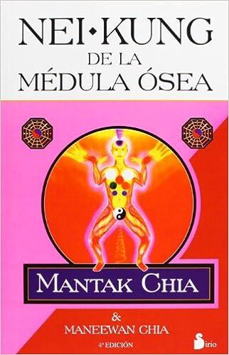 NEI KUNG DE LA MEDULA OSEA (2001) : CHIA, MANTAK: Amazon.es ...