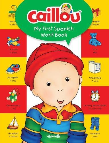 Caillou, My First Spanish Word Book (My First Dictionary)