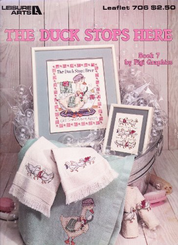 The Duck Stops Here Book 7 By Figi Graphics Cross Stitch Patterns By Leisure Arts Leaflet 706