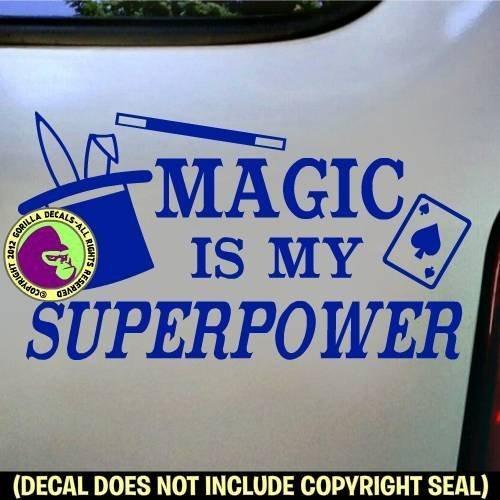 MAGIC IS MY SUPERPOWER Magician Vinyl Decal Sticker E