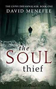 The Soul Thief: The Gypsy Dreamwalker. Book One (Volume 1)