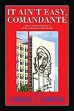 It Ain't Easy, Comandante, Caroll I. Garcia, 0595451144