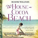 The House on Cocoa Beach | Beatriz Williams