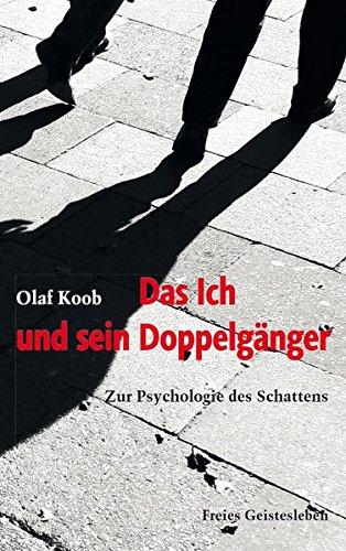Das Ich und sein Doppelgänger: Zur Psychologie des Schattens