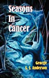 Seasons in Cancer, George S. J. Anderson, 192878156X