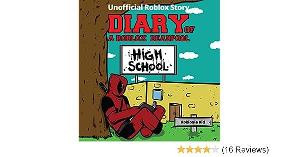 Buy Diary Of A Roblox Deadpool High School Roblox Deadpool - Amazon Com Diary Of A Roblox Deadpool Roblox High School