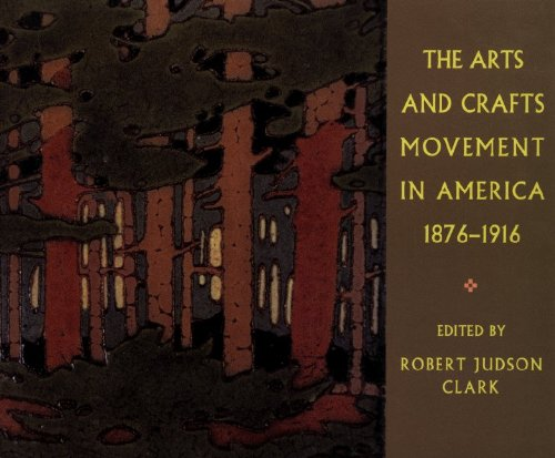 The Arts and Crafts Movement in America 1876-1916: Revised Edition (Publications of the Art Museum, Princeton University)