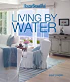 House Beautiful - Living by the Water, Lisa Cregan, 1618371169