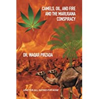 Camels, Oil, and Fire and the Marijuana Conspiracy: Love for All, Hatred for None