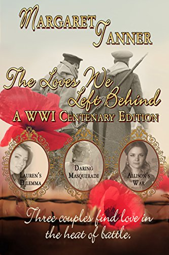 Book: The Loves We Left Behind - WWI Centenary by Margaret Tanner