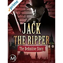 Jack the Ripper: The Definitive Story