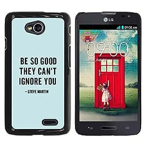 YOYOYO Smartphone Protección Defender Duro Negro Funda Imagen Diseño Carcasa Tapa Case Skin Cover Para LG Optimus L70 LS620 D325 MS323 - cita comediante texto azul buena