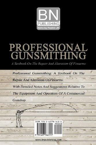Review Professional Gunsmithing: A Textbook On The Repair And Alteration Of Firearms