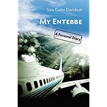 My Entebbe: A Personal Diary