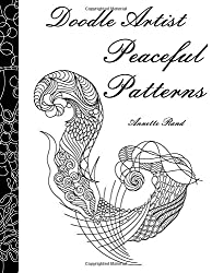 Doodle Artist - Peaceful Patterns: A colouring book for grown ups