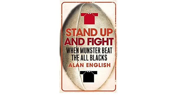 Stand Up and Fight: When Munster Beat the All Blacks by ...
