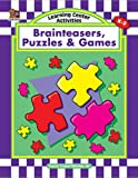 Learning Center Activities - Brainteasers, Puzzles and Games, Carol Monington, 1576900738