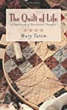 img - for The Quilt of Life: A Patchwork of Devotional Thoughts book / textbook / text book