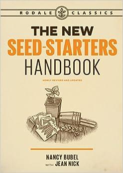 The New Seed-Starters Handbook (Rodale Organic Gardening)