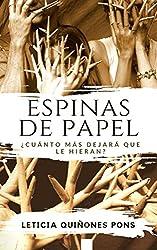 ESPINAS DE PAPEL (Novela romántica): ¿Cuánto más dejara que le hieran?