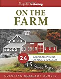 On the Farm: Grayscale Photo Coloring for Adults