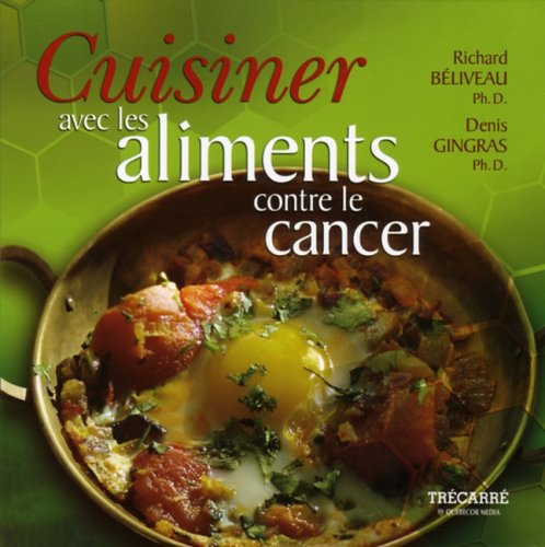 Price comparison product image Cuisiner avec les Aliments contre le Cancer / Cooking with Foods that Fight Cancer