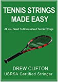 tennis strings made easy all you need to know about tennis strings