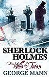 Sherlock Holmes: Bd. 3: Der Wille des Toten