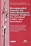 Recommended Practice for Fiber-Reinforced Polymer Products for Overhead Utility Line Structures 9780784406489