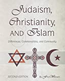 Judaism, Christianity, and Islam: Differences, Commonalities, and Community