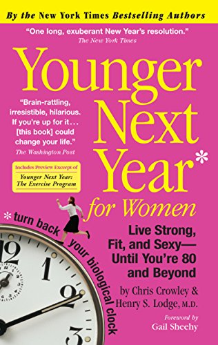 510i0e1gpPL - Younger Next Year for Women: Live Strong, Fit, and Sexy - Until You're 80 and Beyond