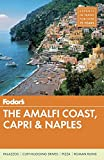 Fodor s The Amalfi Coast, Capri & Naples (Full-color Travel Guide)