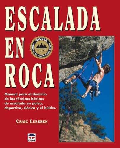 Escalada En Roca: Manual Para el Dominio de las Tecnicas ...