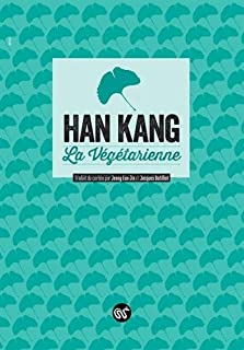 La végétarienne, Han, Kang