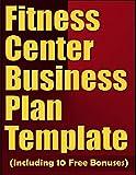 Fitness Center Plan Template (Including 10 Free Bonuses)