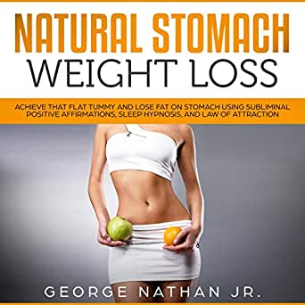 Amazon com: Natural Stomach Weight Loss: Achieve That Flat Tummy and