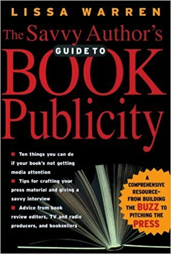 Book The Savvy Author's Guide To Book Publicity: A Comprehensive Resource -- from Building the Buzz to Pitching the Press by Lissa Warren (2003-12-30)