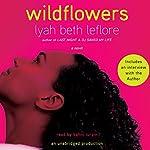 Wildflowers: A Novel   Lyah Beth LeFlore