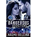 Dangerous Addictions: Messed-Up Heroes Series Book One (A romantic suspense adventure)