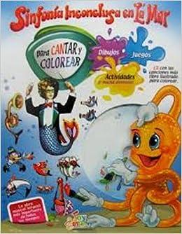 Sinfonia Inconclusa En La Mar Para Cantar Y Colorear (Spanish Version) Paperback – 2012