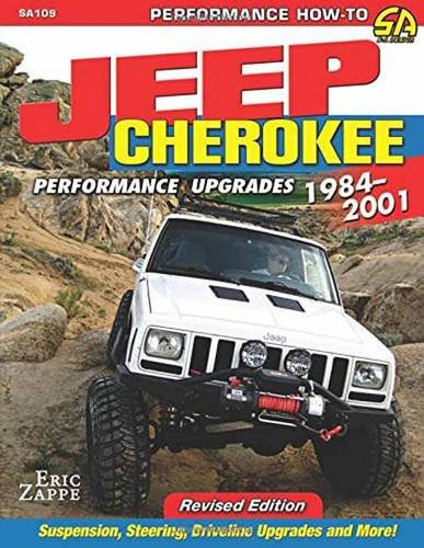 Jeep Cherokee Performance Upgrades: 1984-2001 - Revised Edition (Performance How-to)