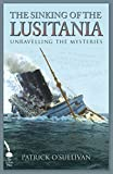 Front cover for the book The Lusitania: Unravelling the Mysteries by Patrick O'Sullivan