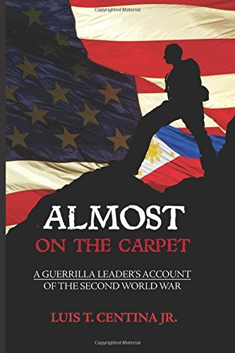 Almost on the Carpet: A Guerilla's Account of the Second World War (black and white version) ebook
