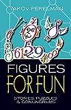 Figures for Fun, Yakov Perelman, 0486795683