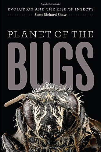Book Cover: Planet of the Bugs: Evolution and the Rise of Insects